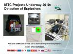istc projects underway 2010 detection of explosives