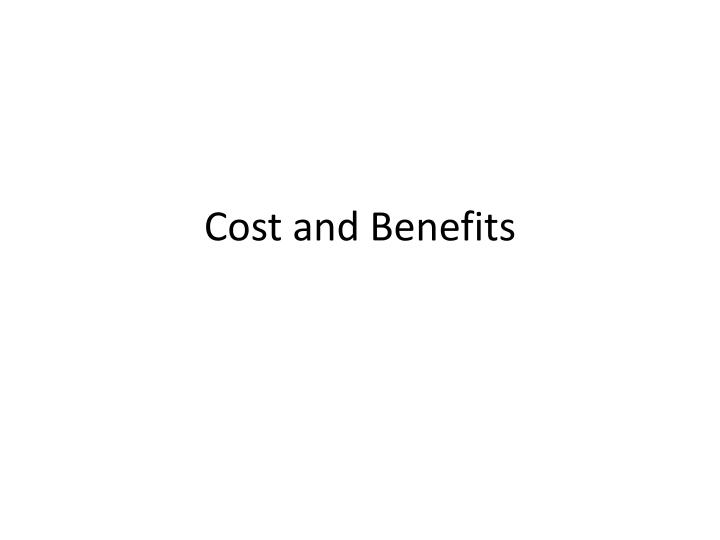 cost and benefits n.