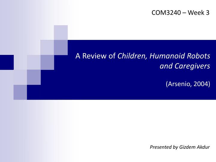 a review of children humanoid robots and caregivers arsenio 2004 n.