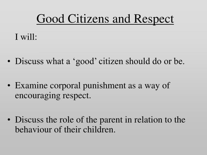 good citizens and respect n.