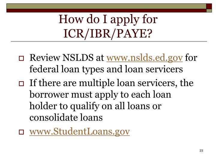 How do I apply for ICR/IBR/PAYE?