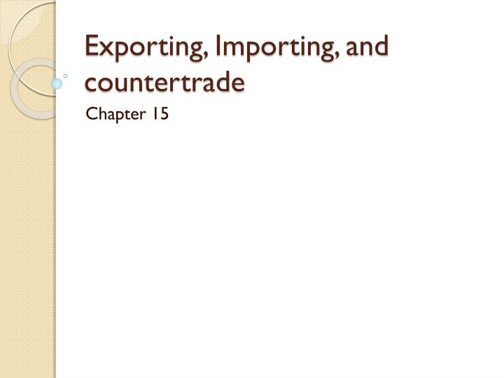 Exporting importing and countertrade