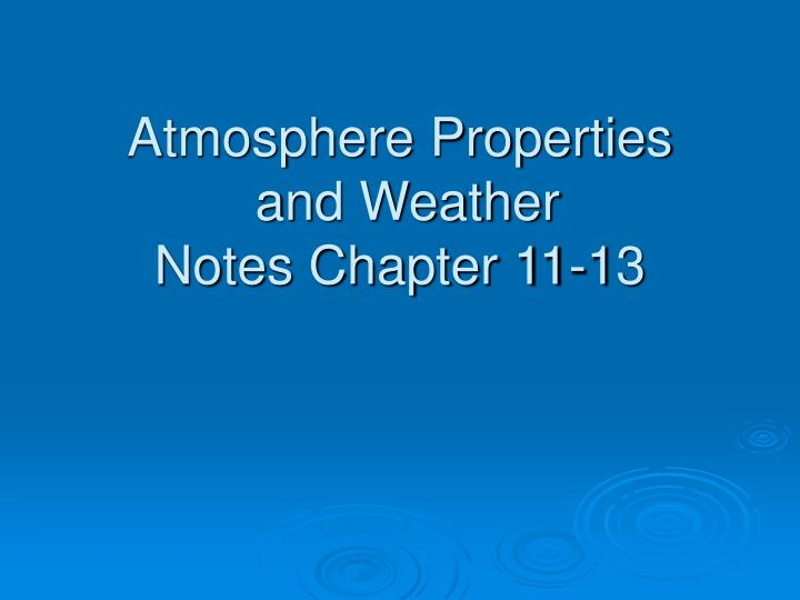 atmosphere properties and weather notes chapter 11 13 n.