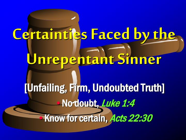certainties faced by the unrepentant sinner n.