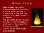 a ionic bonding
