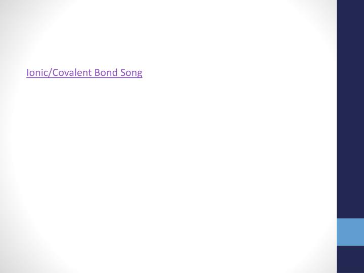 Ionic/Covalent Bond Song