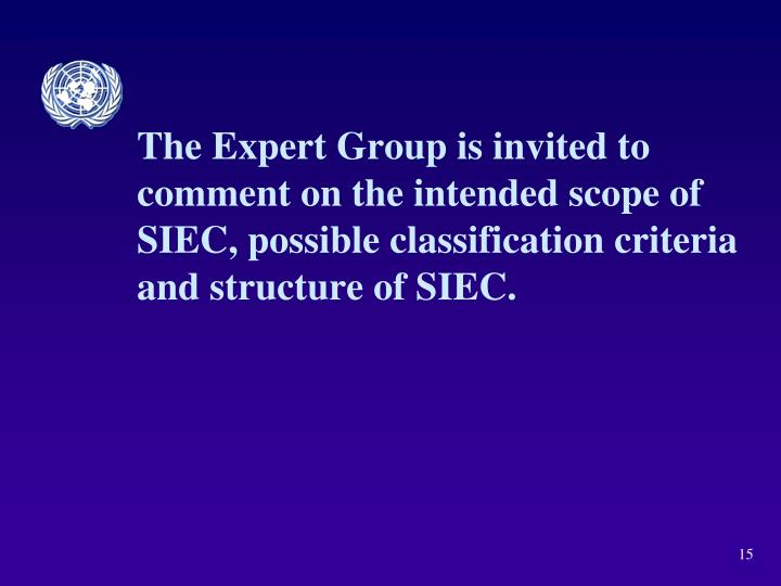 The Expert Group is invited to comment on the intended scope of SIEC, possible classification criteria and structure of SIEC.