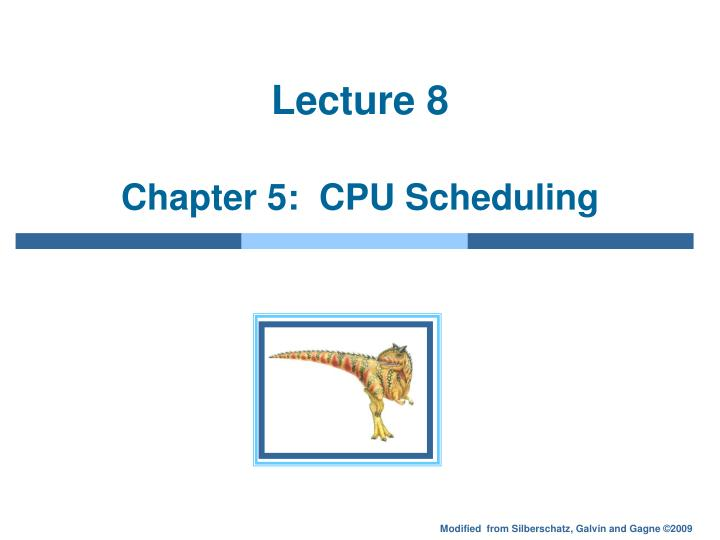 lecture 8 chapter 5 cpu scheduling n.