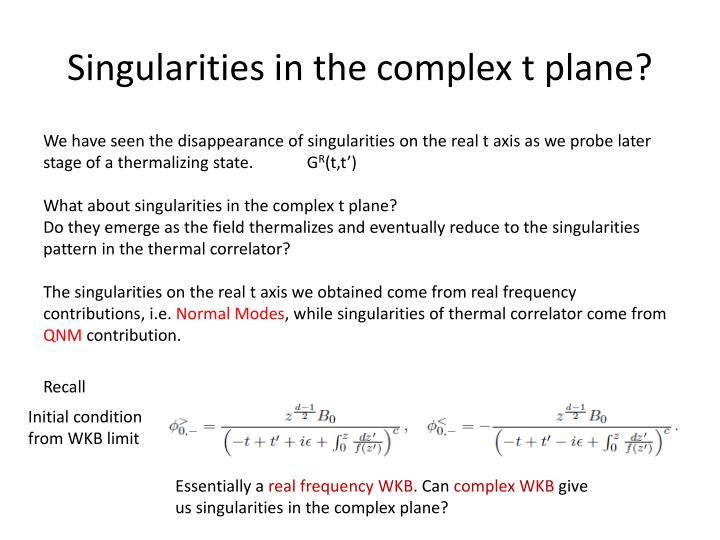 Singularities in the complex t plane?