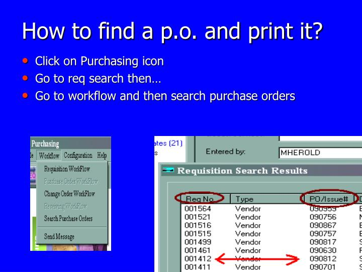 How to find a p.o. and print it?