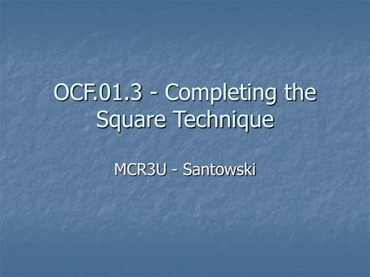 ocf 01 3 completing the square technique n.