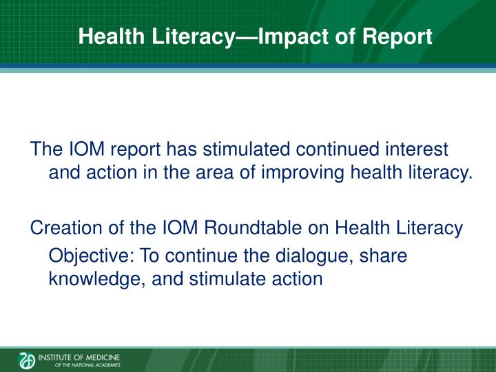 impact of the iom report The impact of the iom report on nursing education 2 the impact of the iom report on nursing practice, particularly in primary care, and how you would change your practice to meet the goals of the iom report.