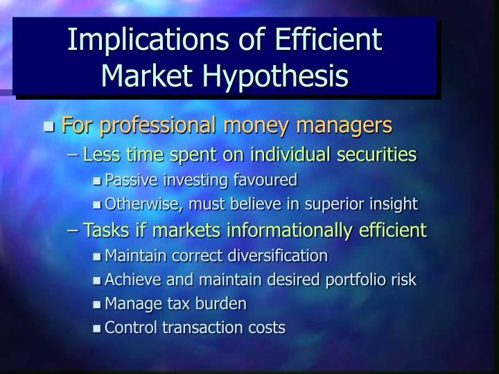Implications of Efficient Market Hypothesis
