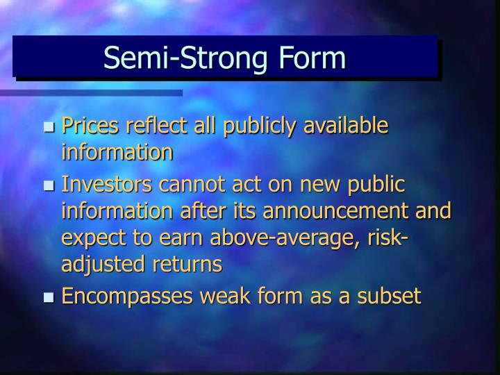 Semi-Strong Form