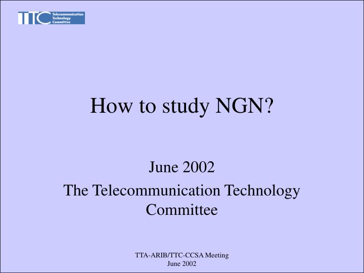 how to study ngn n.