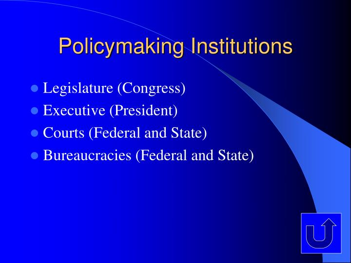 Policymaking Institutions