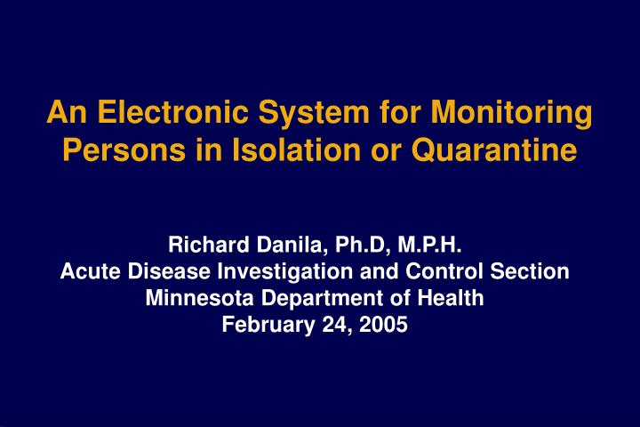 an electronic system for monitoring persons in isolation or quarantine n.