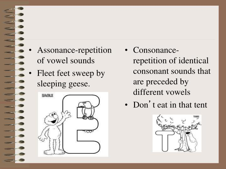 Assonance-repetition of vowel sounds