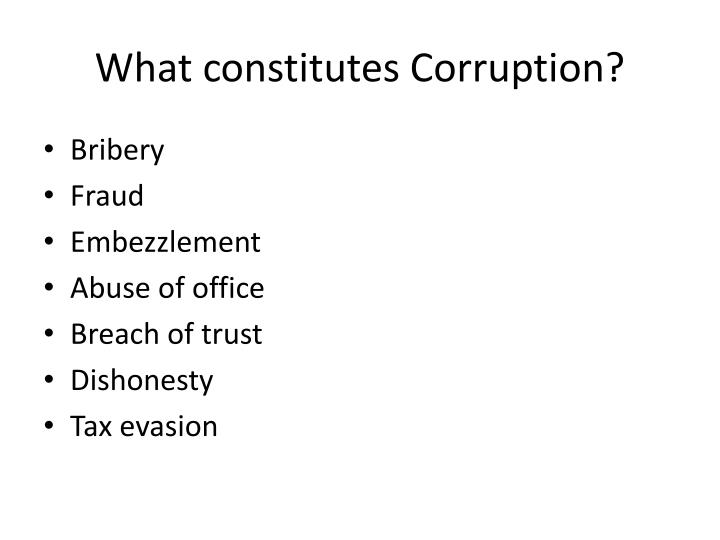 What constitutes Corruption?