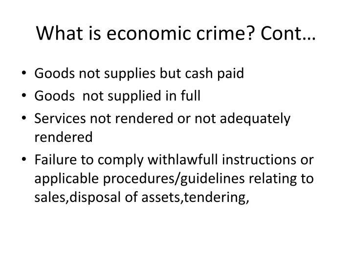 What is economic crime? Cont…