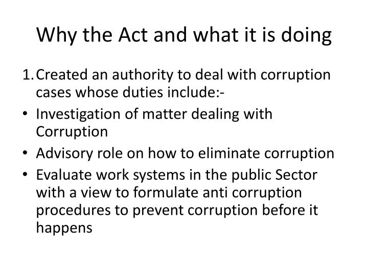 Why the Act and what it is doing