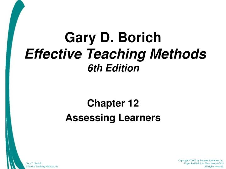 PPT - Gary D  Borich Effective Teaching Methods 6th Edition
