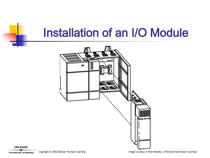 Installation of an I/O Module