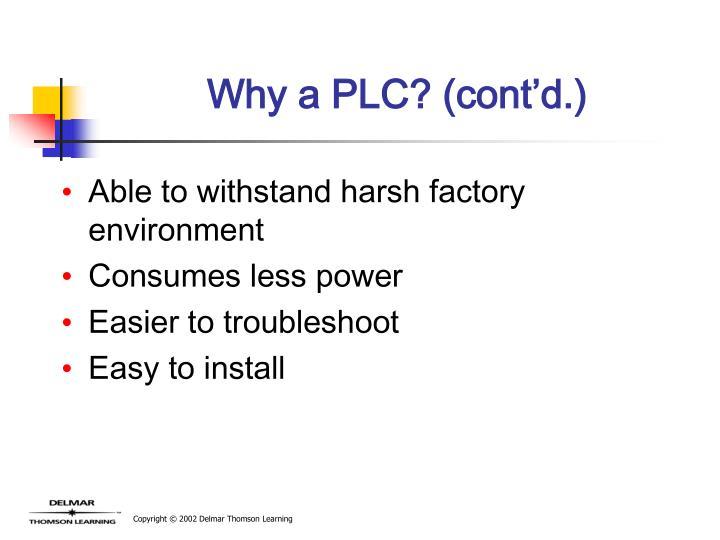 Why a PLC? (cont'd.)