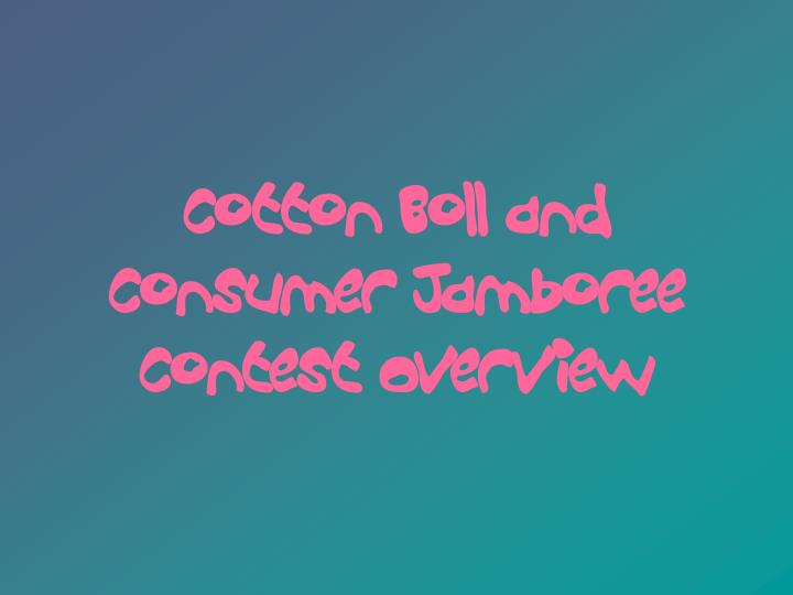 cotton boll and consumer jamboree contest overview n.