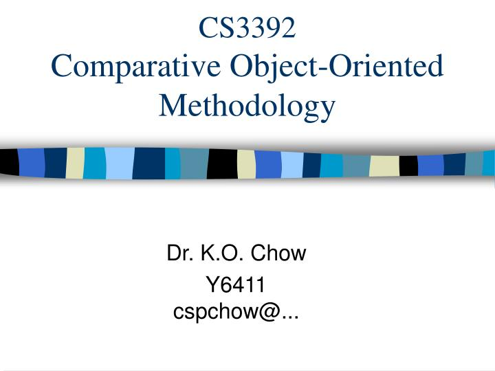 cs3392 comparative object oriented methodology n.