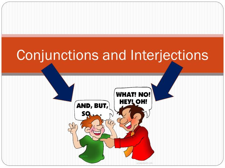 conjunctions and interjections7 This parts of speech bundle focuses on conjunctions, prepositions, and interjections it contains several engaging activities that can be used to introduce students to these three parts of speech.