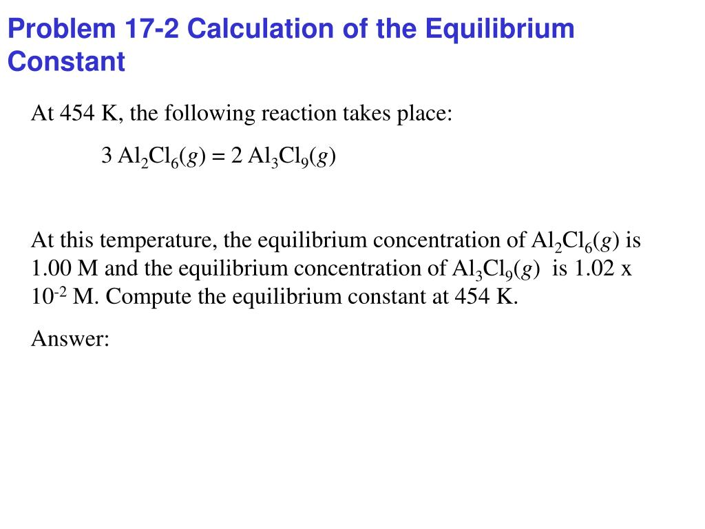 PPT - The Equilibrium Condition, the Equilibrium Constant