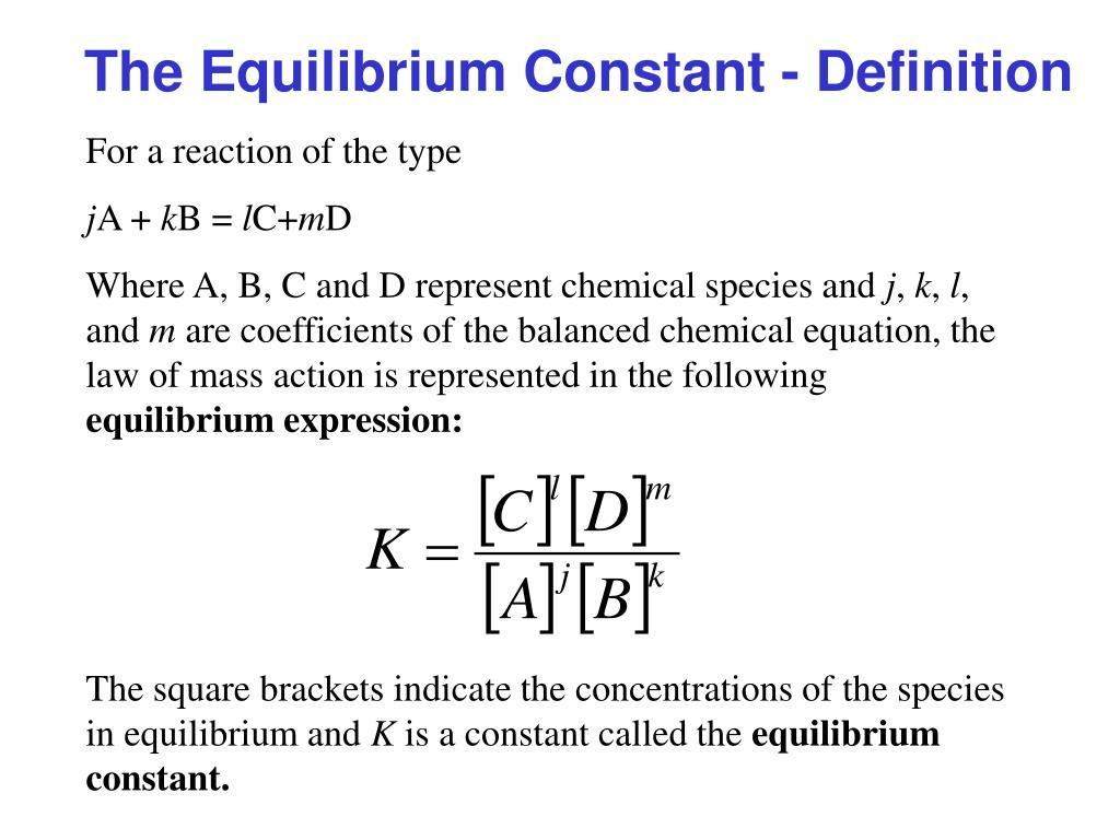 PPT - The Equilibrium Condition, the Equilibrium Constant