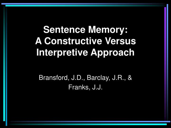 memory is a constructive and dynamic Cognitive constructivism   he proposed that learning is a dynamic process comprising successive stages of adaption to reality during  memory and.