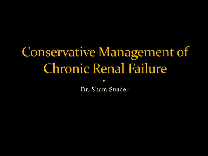 conservative management of chronic renal failure n.