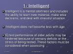 1 intelligent