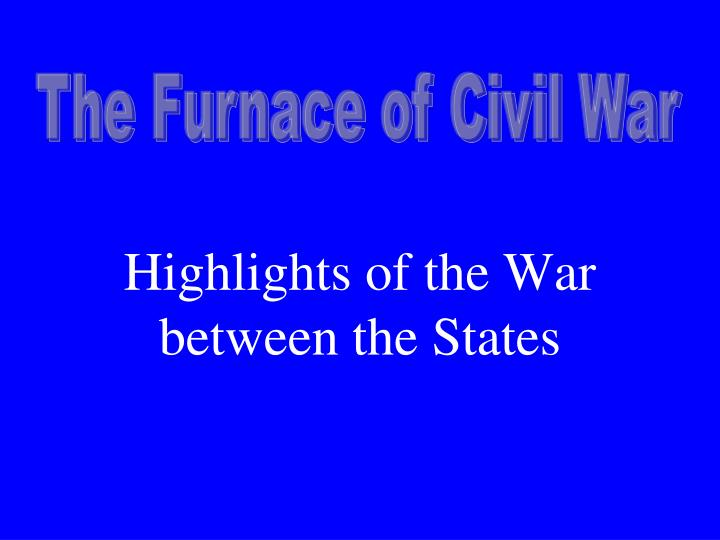 highlights of the war between the states n.