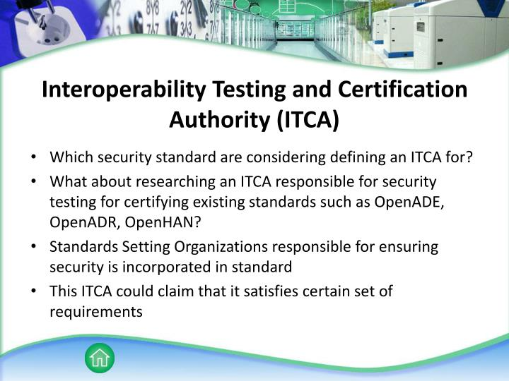 Interoperability testing and certification authority itca