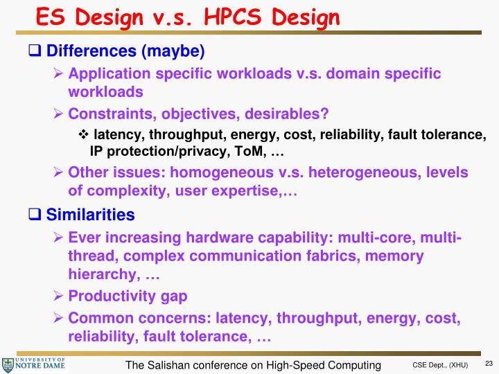 ES Design v.s. HPCS Design