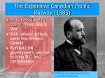 the expensive canadian pacific railway 1885