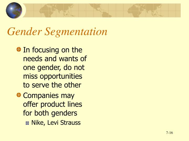 In focusing on the needs and wants of one gender, do not miss opportunities to serve the other