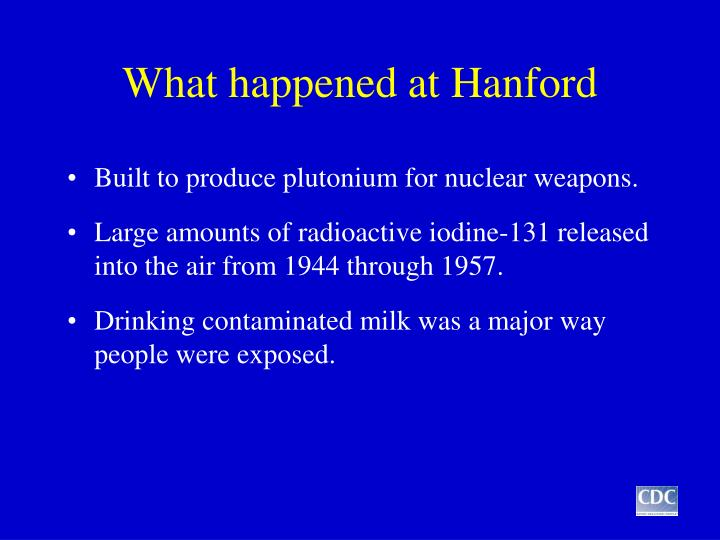 What happened at Hanford