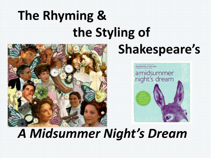 the rhyming the styling of shakespeare s a midsummer night s dream n.