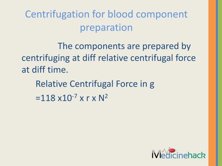 Centrifugation for blood component preparation
