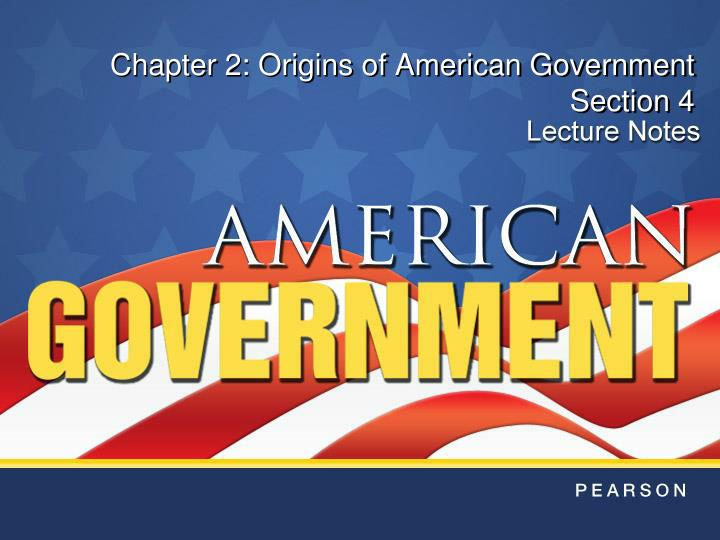 PPT Chapter 2 Origins Of American Government Section 4