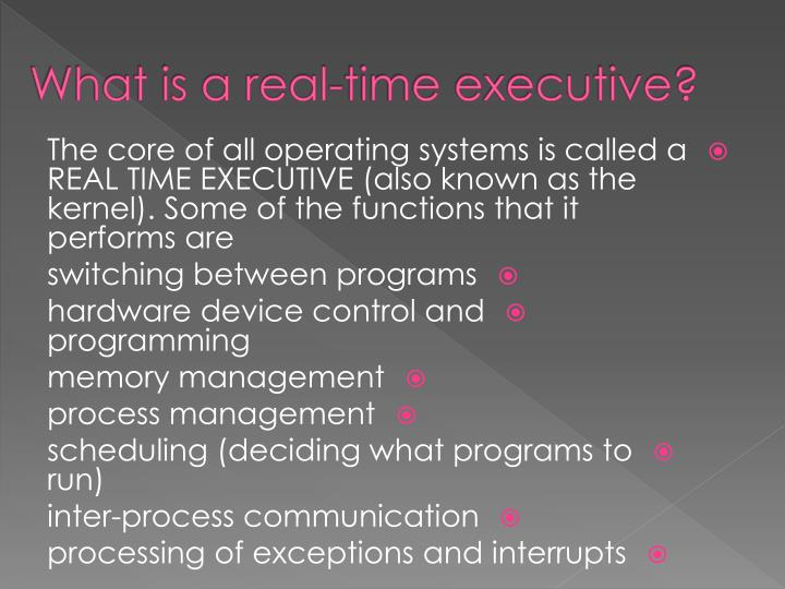 What is a real-time executive?