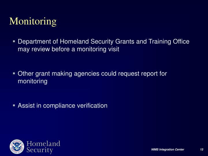Department of Homeland Security Grants and Training Office may review before a monitoring visit