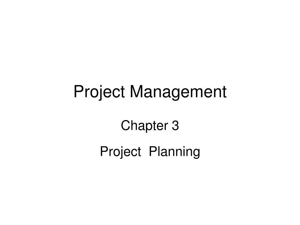 ppt project management chapter 3 project planning powerpoint