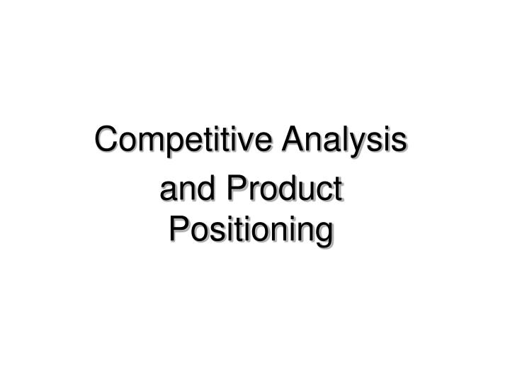 competitive analysis and product positioning n.