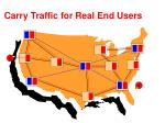 carry traffic for real end users